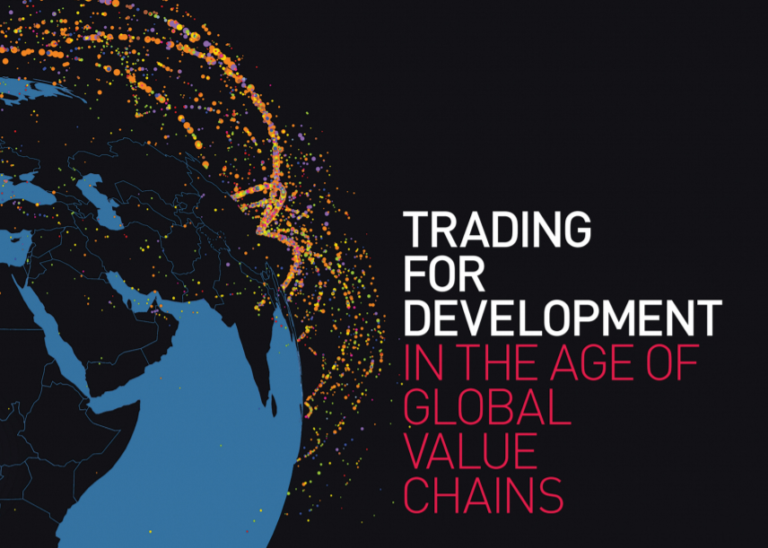 Trading for Development in the age of Global Value Chains by the World Bank