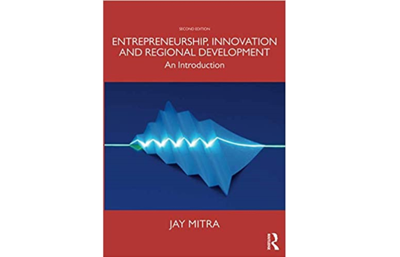"Latest book by our INSME Board Member Prof. Jay Mitra: ""Entrepreneurship, Innovation, and Regional Development: An Introduction."""